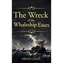 The Wreck of the Whaleship Essex by Owen Chase (2015-12-23)