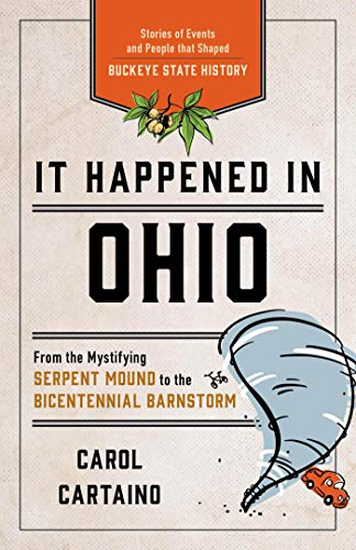 Stories of Events and People that Shaped Buckeye State History (It Happened In Series) (English Edition) ()