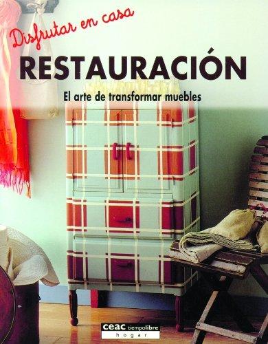 Restauración: El arte de transformar muebles (Difruta en casa)