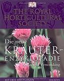Die neue Kräuter-Enzyklopädie: Anbau und Verwendung