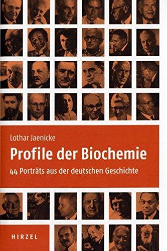 Profile der Biochemie: 44 Porträts aus der deutschen Geschichte