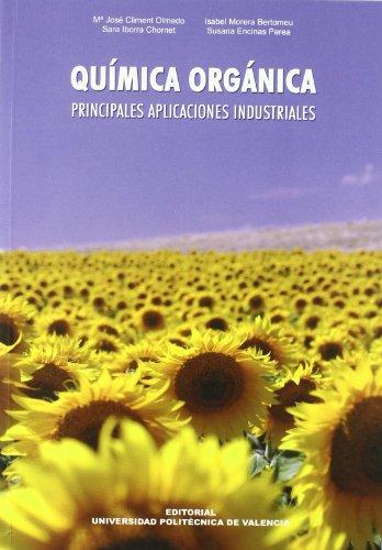 Química Orgánica. Principales Aplicaciónes Industriales (Académica)