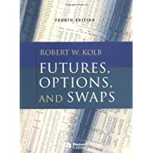 Futures, Options and Swaps 4e +CD by Robert W. Kolb (2003-01-17)