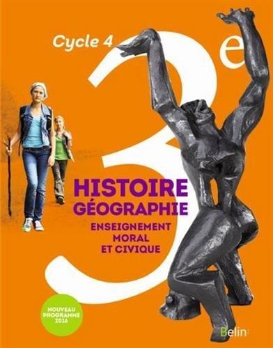 Histoire-Géographie, enseignement moral et civique 3e Cycle 4 : livre de l'élève - Grand format - Nouveau programme 2016