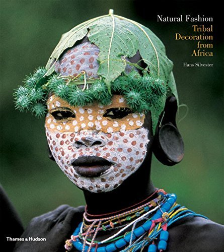 Natural Fashion: Tribal Decoration from Africa by Hans Silvester (2009-04-27)