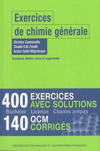 Exercices de chimie générale: 400 exercices avec solutions. 140 QCM corrigés.
