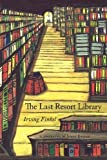 The Last Resort Library by Irving Finkel (2007-04-18)