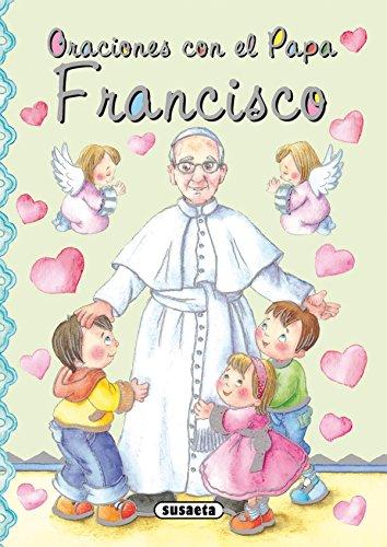 Oraciones con el Papa Francisco (Pequeños cristianos) por Susaeta Ediciones S A