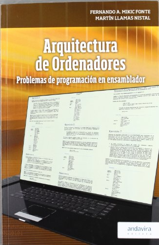 Arquitectura de ordenadores : problemas de programación en ensamblador por Martín Llamas Nistral, Fernando A. Mikic Fonte