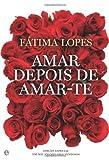 Amar Depois de Amar-te (Portuguese Edition)