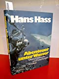 Hans Hass: Abenteuer unter Wasser. Meine Erlebnisse und Forschungen im Meer.