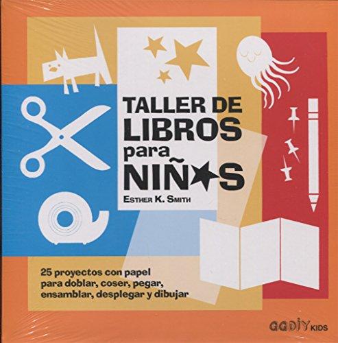 Taller de libros para niños: 25 proyectos con papel para doblar, coser, pegar, ensamblar, desplegar y dibujar (GGDIY Kids)