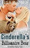 Cinderella's Billionaire Bear: A Shifter Fairy Tale (English Edition)