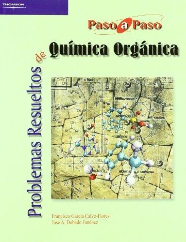 Problemas resueltos de química orgánica por JOSÉ ANTONIO DOBADO JIMÉNEZ