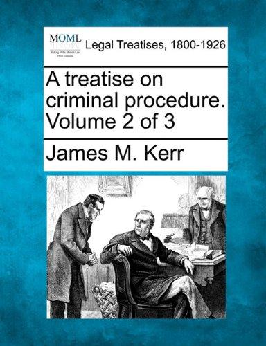 A treatise on criminal procedure. Volume 2 of 3 por James M. Kerr