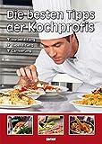 Die besten Tipps der Kochprofis