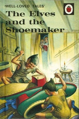Well-Loved Tales. The Elves And The Shoemaker