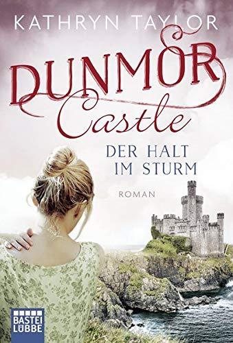 Dunmor Castle - Der Halt im Sturm: Roman (Dunmor-Castle-Reihe, Band 2)