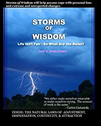 Storms of Wisdom: Life Isn't Fair - So What Are the Rules? by Don A Singletary (2011-01-01)