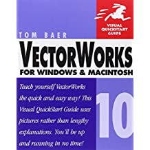 VectorWorks 10 for Windows and Macintosh: Visual QuickStart Guide (Visual QuickStart Guides)