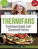 Thermifans: 150 Rezepte für das Küchenwunder (BAND 8 + BAND 6) (Thermifans BOX SET)