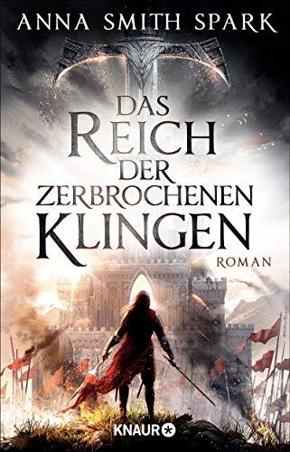 Das Reich der zerbrochenen Klingen: Roman
