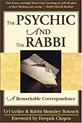 The Psychic and the Rabbi: A Remarkable Correspondence by Uri Geller (2001-04-02)