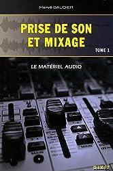 Prise de son et mixage : Tome 1, Le materiel audio