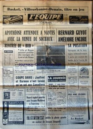 EQUIPE (L') N? 6260 du 14-05-1966 APOTHEOSE ATTENDUE A NANTES AVEC LA VENUE DE SOCHAUX RENTREE DE BUD - BERNARD GUYOT AMELIORE ENCORE SA POSITION - COUPE DAVIS / JAUFFRET ET DARMON N'ONT LAISSE QU'UN SET AUX CANADIENS - NOUVEL EXPLOIT POSSIBLE POUR JACQUES MADUBOST A TOURCOING - BOXE / LES TRICOLORES ONT BATTU LES GALLOI par Collectif