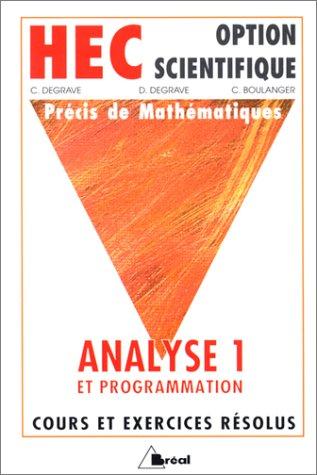 HEC - Option scientifique - Précis de mathématiques : Analyse 1 et programmation