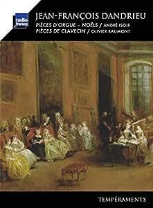 Jean François Dandrieu : Pièces pour orgue et clavecin