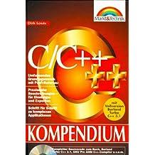 C+/C++ Kompendium: Umfassendes Grundlagenwerk mit Profi-Referenz (Kompendium / Handbuch)