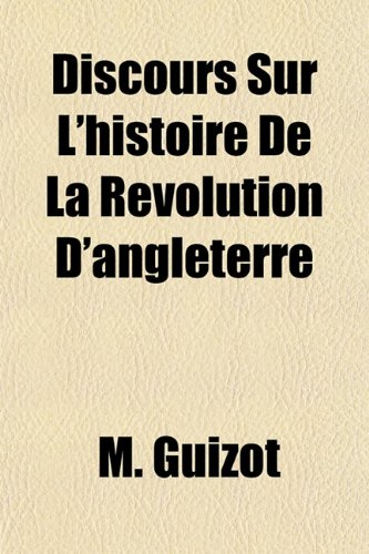 Discours Sur L'histoire De La Revolution D'angleterre