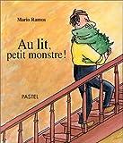 Au lit, petit monstre ! / Mario Ramos   Ramos, Mario. Auteur. Illustrateur