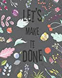 Let's Make It Done: Blooming Floras  Yearly Monthly Weekly 12 months 365 days Calendar Schedule, Appointment, Agenda, Meeting