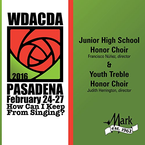 2016 American Choral Directors Association, Western Division (Acda): Junior High School Honor Choir & Youth Treble Honor Choir [Live] (Western School)