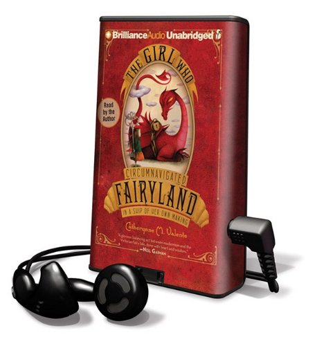 The Girl Who Circumnavigated Fairyland in a Ship of Her Own Making [With Earbuds] (Playaway Children)