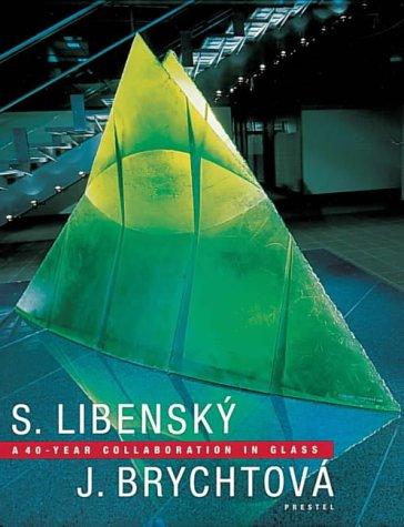 Stanislav Libensky and Jaroslava Brychtova: A 40-year Collaboration in Glass (Art & Design S.) por Thomas S. Buechner
