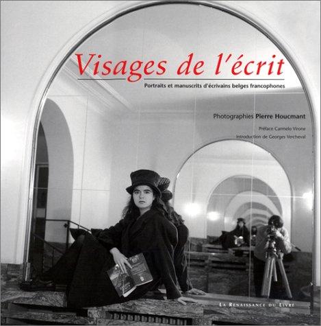 Visages de l'écrit : Portraits et manuscrits d'écrivains belges francophones