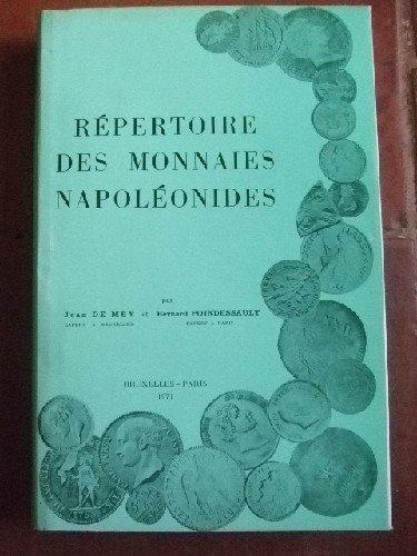Répertoire des monnaies napoléonides. par DE MEY (Jean) & POINDESSAULT (Bernard)