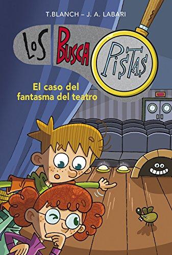 El caso del fantasma del teatro (Serie Los BuscaPistas 8) por Teresa Blanch
