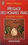 Message des hommes vrais au monde mutant - J'ai lu - 04/01/1999