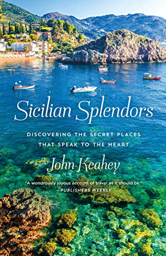 Sicilian Splendors: Discovering the Secret Places That Speak to the Heart (English Edition)