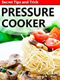 Pressure Cooker recipes : Secret Tips and Trick for Beginner : Cookbook and Guide for Electric Pressure with recipesFREE FOR KINDLE UNLIMITED NOWFor a limited time only, get this great eBook. Regularly priced at $5.99. Read on your PC, Mac, smart pho...