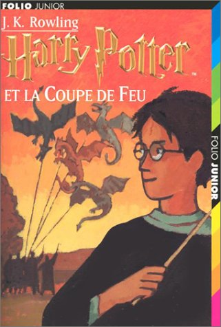 Harry Potter, tome 4 : Harry Potter et la Coupe de feu par Joanne K. Rowling