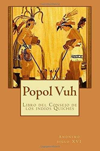 Popol Vuh: Libro del Consejo de los indios Quichés por Anónimo siglo XVI