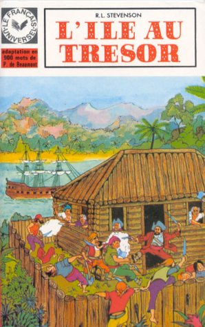 Le Français universel,L'Île au trésor d'après le roman de Robert Louis Stevenson, niveau 1. 1e série moins de 1200 mots