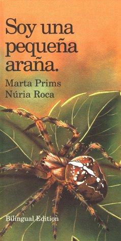 Soy Una Pequena Arana/I Am a Little Spider (I Am Series) por Marta Prims