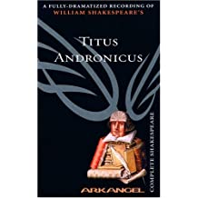 Titus Andronicus (Arkangel Complete Shakespeare)