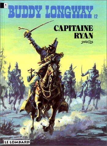 Buddy Longway, tome 12 : Capitaine Ryan par Derib